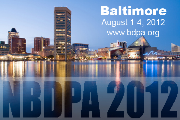 National BDPA Technology Conference | August 1-4, 2012 | Baltimore