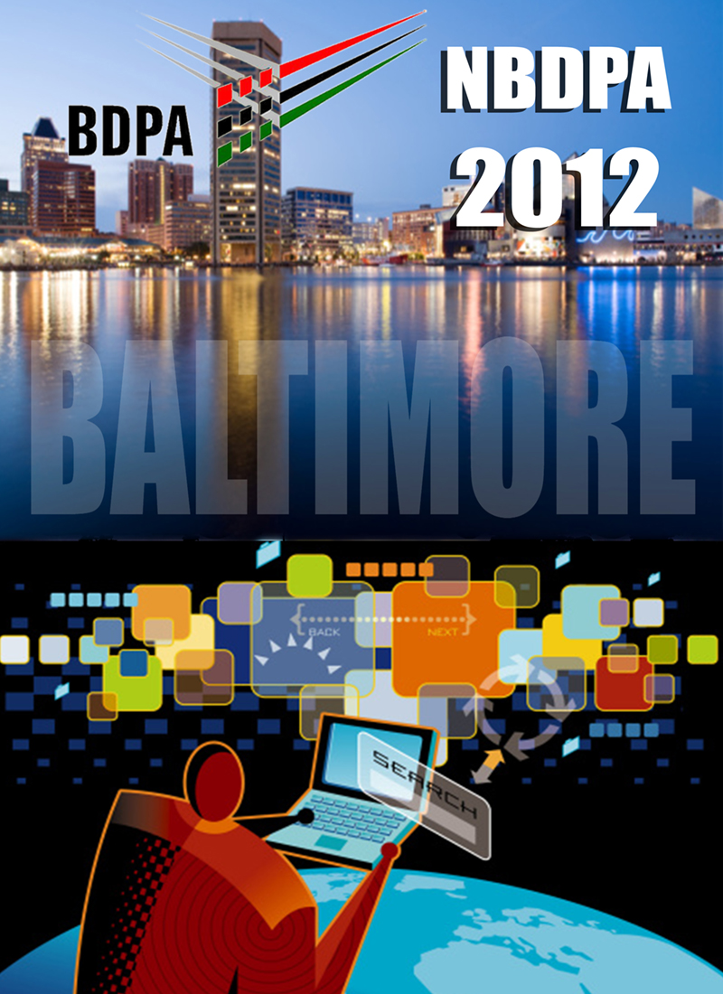 National BDPA Technology Conference | August 1-4, 2012 | Baltimore, Maryland